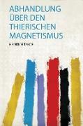 Abhandlung Über Den Thierischen Magnetismus