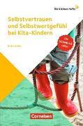 Die kleinen Hefte. Die kleinen Hefte / Selbstvertrauen und Selbstwertgefühl bei Kita-Kindern