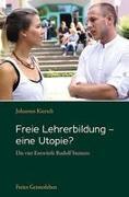 Freie Lehrerbildung – eine Utopie?