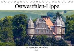 Ostwestfalen-Lippe Ein Streifzug durch das Lipperland (Tischkalender 2021 DIN A5 quer)