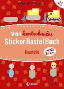 Mein kunterbuntes StickerBastelBuch - Baustelle