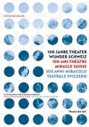 Theater Wunder Schweiz / Théâtre Miracle Suisse / Miracolo Teatrale Svizzero