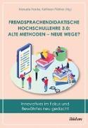Fremdsprachendidaktische Hochschullehre 3.0: Alte Methoden - neue Wege?