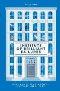 Institute of Brilliant Failures: Make room to experiment, innovate, and learn