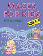 Mazes for Kids Ages 4-8: 50 Fun Mazes