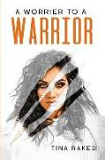A Worrier To A Warrior: Connect To Self