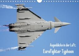 Augenblicke in der Luft: Eurofighter Typhoon (Wandkalender 2021 DIN A4 quer)