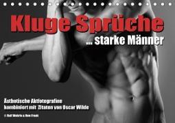 Kluge Sprüche... starke Männer (Tischkalender 2021 DIN A5 quer)