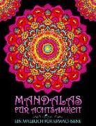 Mandalas für Achtsamkeit: Ein Malbuch für Erwachsene: 33 Antistress Seiten auf einem satten schwarzen Hintergrund zum Relaxen, Stressabbau sowie