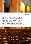 Der Einfluss der Religion auf den Alltag der Jugend. Europa wird Gott los