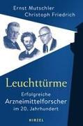 Leuchttürme - Erfolgreiche Arzneimittelforscher im 20. Jahrhundert