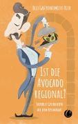 Ist die Avocado regional? Skurrile Geschichten aus dem Restaurant