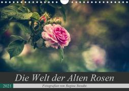 Die Welt der Alten Rosen (Wandkalender 2021 DIN A4 quer)