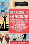 Narzissmus Narzisstische Persönlichkeitsstörung verstehen Auf Deutsch/ Narcissism Understanding Narcissistic Personality Disorder In German