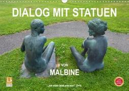 Dialog mit Statuen von Malbine (Wandkalender 2021 DIN A3 quer)
