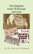 Wie England beide Weltkriege einleitete