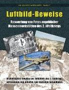 Luftbild-Beweise: Auswertung von Fotos angeblicher Massenmordstätten des 2. Weltkriegs