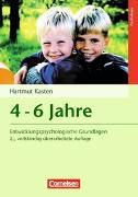 Entwicklungspsychologische Grundlagen / 4-6 Jahre (2., vollständig überarbeitete Auflage)