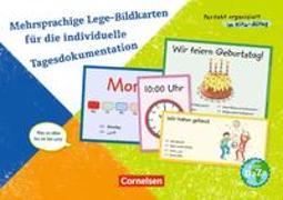 Perfekt organisiert im Kita-Alltag / Mehrsprachige Lege-Bildkarten für die individuelle Tagesdokumentation