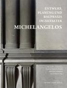 Entwurf, Planung und Baupraxis im Zeitalter Michelangelos