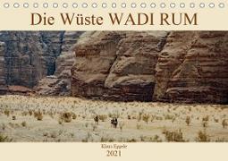 Die Wüste Wadi Rum (Tischkalender 2021 DIN A5 quer)