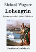 Lohengrin (Großdruck)