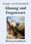Ahnung und Gegenwart (Großdruck)