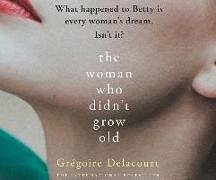 The Woman Who Didn't Grow Old