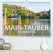 Main-Tauber-Romantik (Premium, hochwertiger DIN A2 Wandkalender 2020, Kunstdruck in Hochglanz)