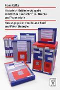 Franz Kafka-Ausgabe. Historisch-Kritische Edition sämtlicher Handschriften, Drucke und Typoskripte