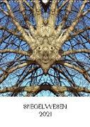 SPIEGELWESEN (Wandkalender 2021 DIN A3 hoch)