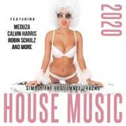 House Music 2020/Simply The Best Dance Tracks