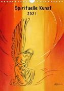 Spirituelle Kunst 2021 (Wandkalender 2021 DIN A4 hoch)