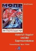Heinrich Vogeler und der Expressionismus