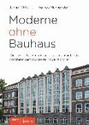 Moderne ohne Bauhaus
