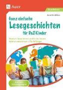 Ganz einfache Lesegeschichten für DaZ-Kinder