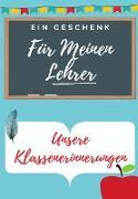 Für Meinen Lehrer: Ein hochgradig personalisiertes farbiges Lehreranerkennungsbuch: Weihnachtsgeschenk / Erntedankgeschenk / Lehreranerke