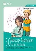 50 Massagegeschichten für die Grundschule