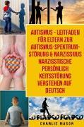 Autismus - Leitfaden Für Eltern Zur Autismus-spektrum-störung & Narzissmus Narzisstische Persönlichkeitsstörung Verstehen Auf Deutsch
