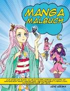 Manga Malbuch: Das Anime und Manga Malbuch für Erwachsene und Kinder mit wunderbaren Anime-Charakteren, niedlichen Kawaii-Charakteren