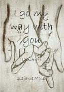 I go my way with you