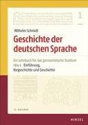 Geschichte der deutschen Sprache Teil 1: Einführung, Vorgeschichte und Geschichte