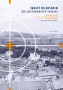 Target Hildesheim: Die Luftangriffe 1944/45