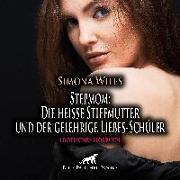 Stepmom: Die heiße Stiefmutter und der gelehrige Liebes-Schüler | Erotik Audio Story | Erotisches Hörbuch Audio CD
