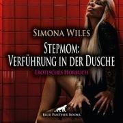 Stepmom: Verführung in der Dusche | Erotik Audio Story | Erotisches Hörbuch Audio CD