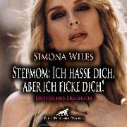 Stepmom: Ich hasse dich, aber ich ficke dich! | Erotik Audio Story | Erotisches Hörbuch Audio CD