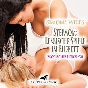 Stepmom: Lesbische Spiele im Ehebett | Erotik Audio Story | Erotisches Hörbuch Audio CD