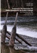 Historische Bautechniken für Wildbachverbauten im Salzkammergut