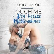 Touch Me - Der heiße Mitbewohner | Erotische Geschichte Audio CD