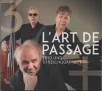 Trio und Streichquartett